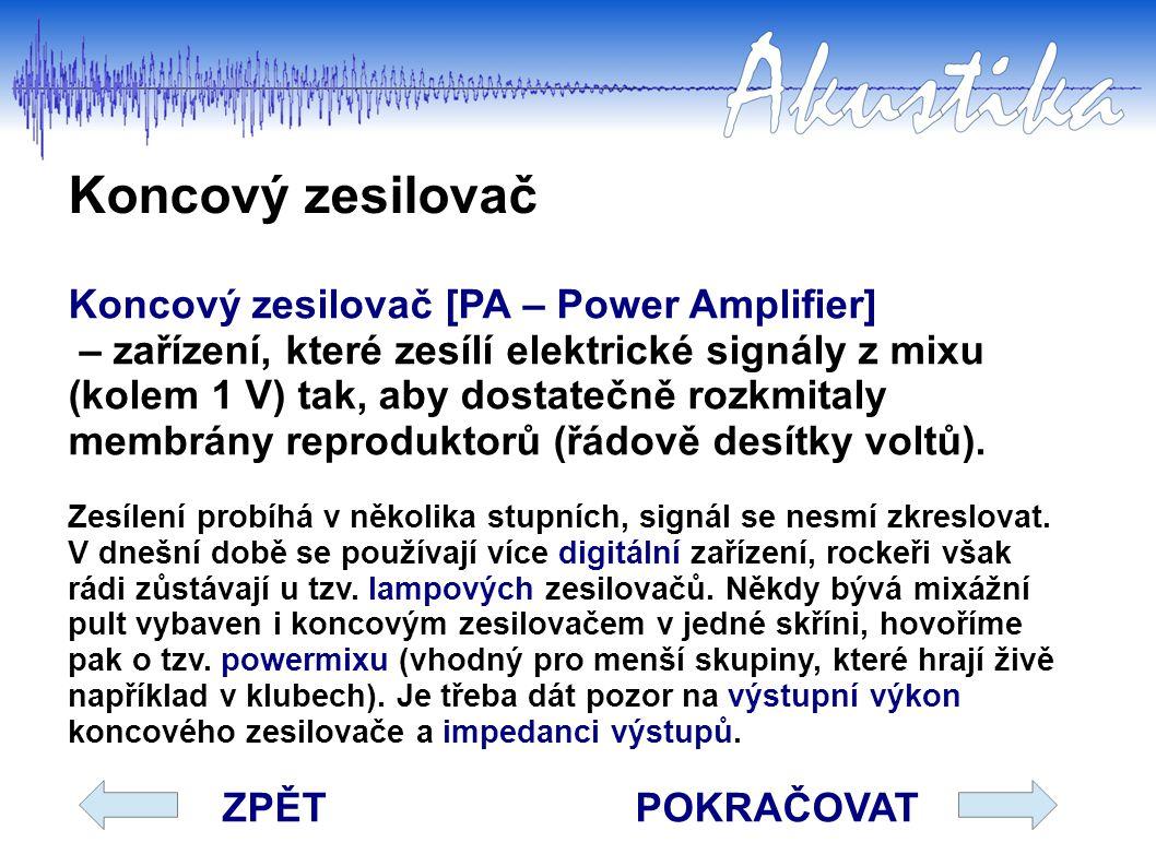 Koncový zesilovač Koncový zesilovač [PA – Power Amplifier]